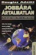 Galaxis `trilógia` - 5. JOBBÁRA ÁRTALMATLAN (2. kiadás)