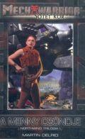 Mechwarrior - Northwind trilógia - 1. A MENNY CSÖNDJE