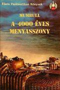 4000 ÉVES MENYASSZONY (antikvár)