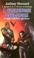 SZERENCSE ZSOLDOSAI, A - A négy mázlista gárdista