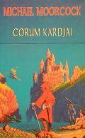 Moorcock, Michael - Corum krónikái - CORUM KARDJAI (antikvár)
