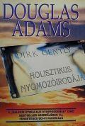 Dirk Gently - 1. DIRK GENTLY HOLISZTIKUS NYOMOZÓIRODÁJA