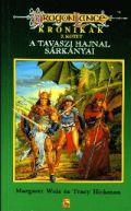 Dragonlance Krónikák - 3. A TAVASZI HAJNAL SÁRKÁNYAI (1. kiadás)
