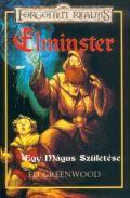 Elminster - 1. ELMINSTER: EGY MÁGUS SZÜLETÉSE