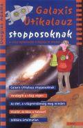 Galaxis `trilógia` - 1-5. GALAXIS ÚTIKALAUZ STOPPOSOKNAK (2010-es kiadás)