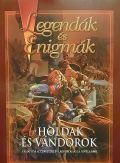 Legendák és Enigmák - HOLDAK ÉS VÁNDOROK (2. kiadás)