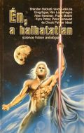 Mysterious Universe - ÉN, A HALHATATLAN