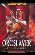 Gotrek & Felix - 08. ORCSLAYER (Nathan Long)