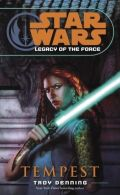 Legacy of the Force - 3. TEMPEST (Troy Denning)
