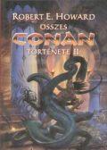 Conan - ROBERT E. HOWARD ÖSSZES CONAN TÖRTÉNETE II.