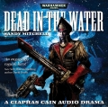 Ciaphas Cain - DEAD IN THE WATER Audio Book