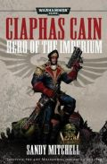 CIAPHAS CAIN OMNIBUS - 1. Hero of the Imperium (Sandy Mitchell)