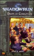 Shadowrun - DROPS OF CORRUPTION