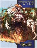 EXALTED 2nd Ed. - COMPASS OF CELESTIAL DIRECTIONS VOL. 2: THE WYLD