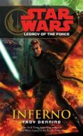 Legacy of the Force - 6. INFERNO (Troy Denning)