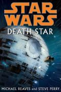 Standalone - DEATH STAR (Michael Reaves, Steve Perry) (used)