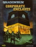 Shadowrun 4th Ed. - CORPORATE ENCLAVES