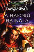 Dawn of War - 1. A HÁBORÚ HAJNALA