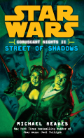 Coruscant Nights - 2. STREET OF SHADOWS (Michael Reaves)