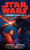 Coruscant Nights - 3. PATTERNS OF FORCE (Michael Reaves)