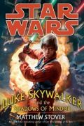 Standalone - LUKE SKYWALKER AND THE SHADOWS OF MINDOR (Matthew Stover)