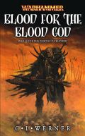 Chaos Wastes - BLOOD FOR THE BLOOD GOD (C.L. Werner)