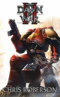 Blood Ravens - 4. DAWN OF WAR II (Chris Roberson)