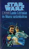 Star Wars - Lando Calrissian - 1. LANDO CALRISSIAN ÉS SHARU VARÁZSKULCSA (antikvár)