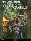 Shadowrun 4th Ed. - GHOST CARTELS Plot Sourcebook