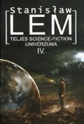 STANISLAW LEM TELJES SCIENCE FICTION UNIVERZUMA IV.
