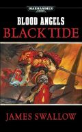 Blood Angels - 4. BLACK TIDE (James Swallow)