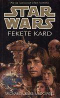 Star Wars - Fekete Flotta fenyegetése, A - 1. FEKETE KARD (antikvár)