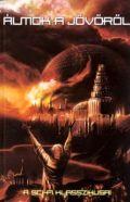 ÁLMOK A JÖVŐRŐL - A Sci-Fi klasszikusai