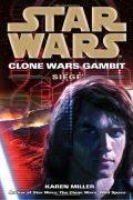 Clone Wars Gambit - SIEGE (Karen Miller)