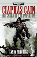 CIAPHAS CAIN OMNIBUS - 2. Defender of the Imperium (Sandy Mitchell)