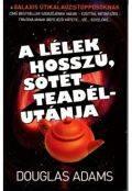 Dirk Gently - 2. A LÉLEK HOSSZÚ SÖTÉT TEADÉLUTÁNJA (2. kiadás)