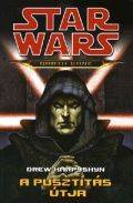 Star Wars - Darth Bane - PUSZTÍTÁS ÚTJA, A