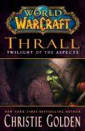 World of Warcraft - THRALL: TWILIGHT OF THE ASPECTS