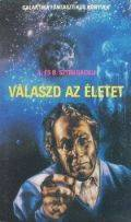 Sztrugackij, A. és B. - Kammerer-trilógia - 3. VÁLASZD AZ ÉLETET! (1. kiadás)