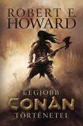 Conan - ROBERT E. HOWARD LEGJOBB CONAN TÖRTÉNETEI