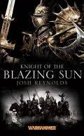 KNIGHT OF THE BLAZING SUN (Josh Reynolds)