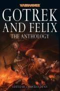 Gotrek & Felix - GOTREK AND FELIX: THE ANTHOLOGY