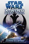 X-Wing - 10. MERCY KILL (Aaron Allston)