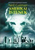 Gaiman, Neil - AMERIKAI ISTENEK (2. kiadás)