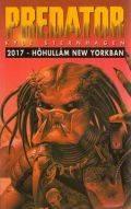 Predator - 2017 - HŐHULLÁM NEW YORKBAN (antikvár)