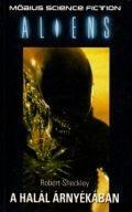 Aliens - HALÁL ÁRNYÉKÁBAN, A (1. kiadás) (antikvár)