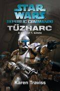 Star Wars - Republic Commando - TŰZHARC (klubkiadvány)