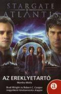 Stargate Atlantis - EREKLYETARTÓ, AZ (antikvár)