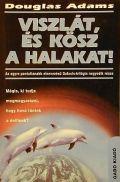 Galaxis `trilógia` - 4. VISZLÁT ÉS KÖSZ A HALAKAT (2. kiadás)
