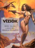 Boris Vallejo és Julie Bell - VÍZIÓK - Boris Vallejo és Julie Bell mágikus művészete